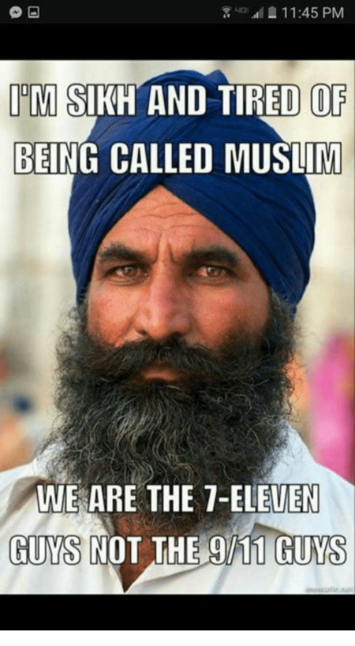 11 45 pm ilm sikh and tired of being called muslim 19613754 1145 pm ilm sikh and tired of being called muslim we are the 7