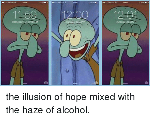 Dank, Alcohol, and Hope: 11:59  31 the illusion of hope mixed with the haze of alcohol.