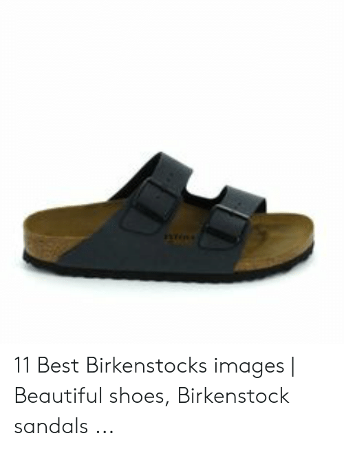 11 Best Birkenstocks Images | Beautiful Shoes Birkenstock