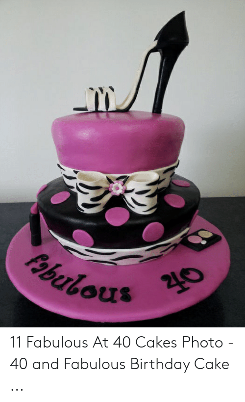 Sensational 11 Fabulous At 40 Cakes Photo 40 And Fabulous Birthday Cake Funny Birthday Cards Online Alyptdamsfinfo