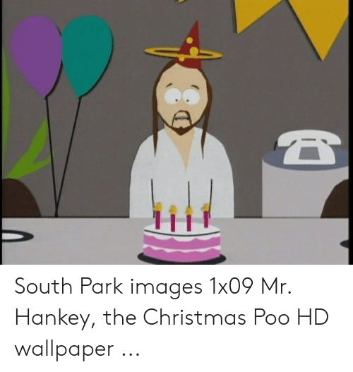 South Park Christmas.11 South Park Images 1x09 Mr Hankey The Christmas Poo Hd