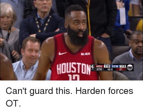 This, Harden, and Gsw: 119 GSW 119  4TH 40.0 21 Can't guard this.  Harden forces OT.