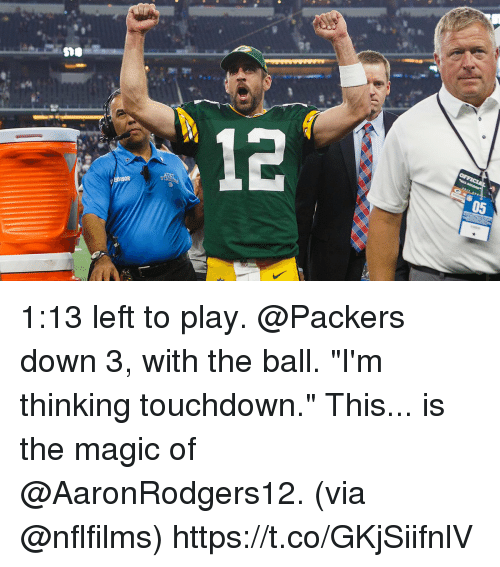 """Memes, Magic, and Packers: 12  05 1:13 left to play. @Packers down 3, with the ball.  """"I'm thinking touchdown.""""  This... is the magic of @AaronRodgers12. (via @nflfilms) https://t.co/GKjSiifnlV"""