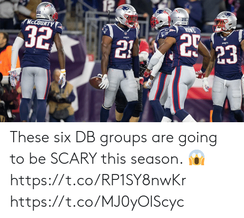 Memes, 🤖, and This: 12  32  25  MCCOURTY  32  DWE  PATS  PAETS  21  23 These six DB groups are going to be SCARY this season. 😱 https://t.co/RP1SY8nwKr https://t.co/MJ0yOlScyc