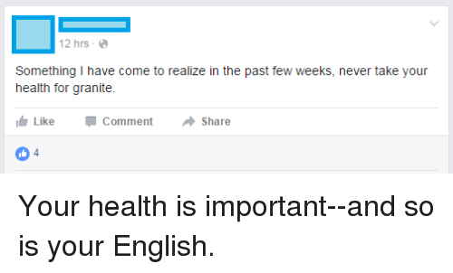 Facepalm, English, and Never: 12 hrs Something I have come to realize in