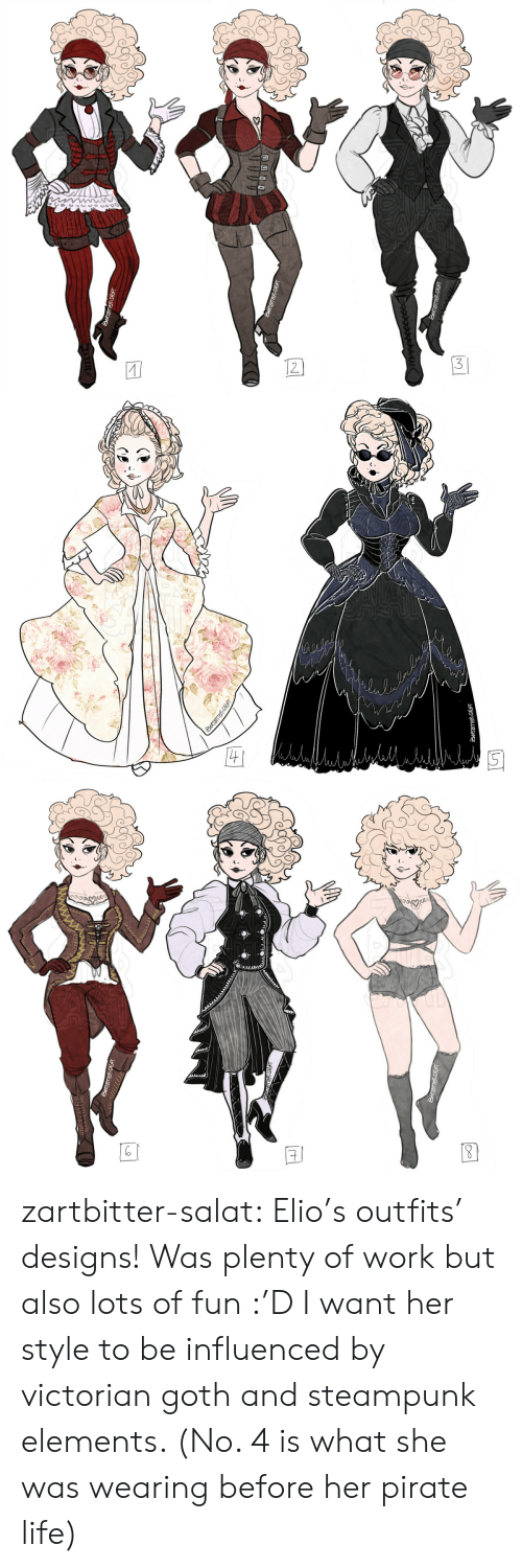 Life, Tumblr, and Work: 12  StRTBTER-SALET  34RTETTER-SALFT  SARTEITTER-SALFT   الما  4  য AT  ZtRTENITER-SALAT   | 8 zartbitter-salat:  Elio's outfits' designs! Was plenty of work but also lots of fun :'D I want her style to be influenced by victorian goth and steampunk elements. (No. 4 is what she was wearing before her pirate life)