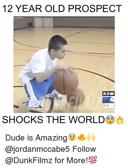 Memes, 12 Year Old, and 🤖: 12 YEAR OLD PROSPECT  KOM  SHOCKS THE WORLD Dude is Amazing😨🔥🙌 @jordanmccabe5 Follow @DunkFilmz for More!💯