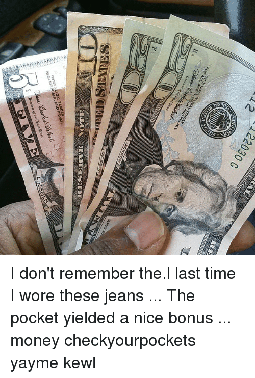 e719656e0 122030G I Don t Remember Thel Last Time I Wore These Jeans the ...