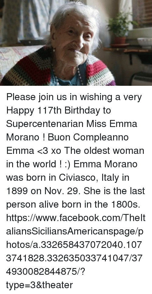 f92c747c8c5dac 127 Please Join Us in Wishing a Very Happy 117th Birthday to  Supercentenarian Miss Emma Morano ! Buon Compleanno Emma  3 Xo the Oldest  Woman in the World !