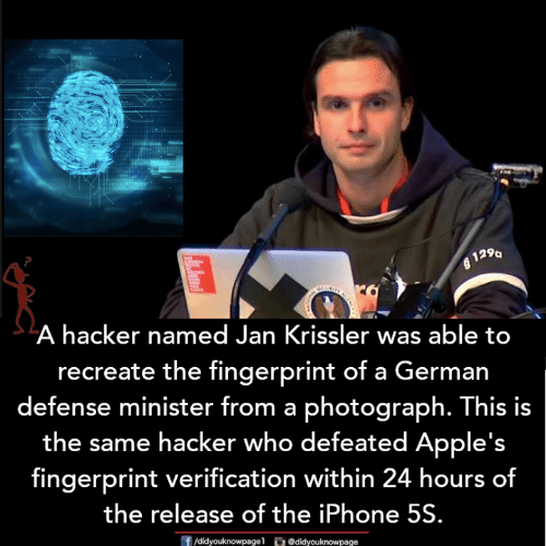 Iphone, Memes, and 🤖: 129a  A hacker named Jan Krissler was able to  recreate the fingerprint of a German  defense minister from a photograph. This is  the same hacker who defeated Apple's  fingerprint verification within 24 hours of  the release of the iPhone 5S  团/didyoukno wpagel  。@dǐdyouknowpage