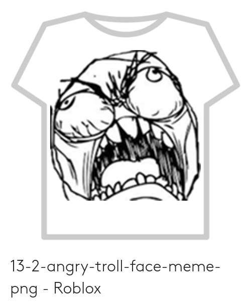 13 2 Angry Troll Face Meme Png Roblox Meme On Me Me