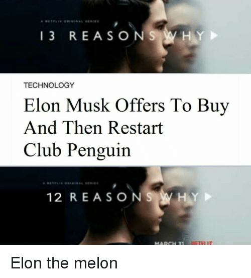 13 Reasons Why Technology Elon Musk Offers To Buy And Then Restart