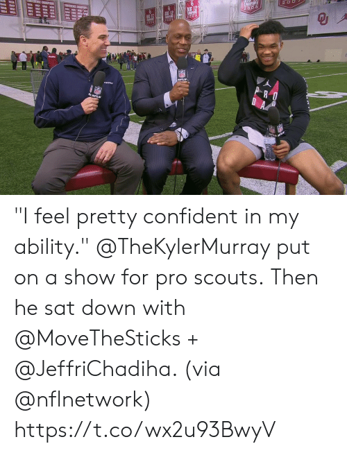 """Memes, Nfl, and Pro: 1346 1947  1950 1951  54 155  20 06  2002.  Eodd  NFL  PLN """"I feel pretty confident in my ability.""""  @TheKylerMurray put on a show for pro scouts. Then he sat down with @MoveTheSticks + @JeffriChadiha. (via @nflnetwork) https://t.co/wx2u93BwyV"""