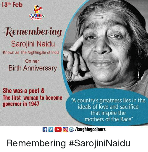 13th Feb LAUGHING Remembering Sarojini Naidu Known as the
