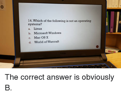 14 Ich of the Following Is Not an Operating Systems? A Linux B