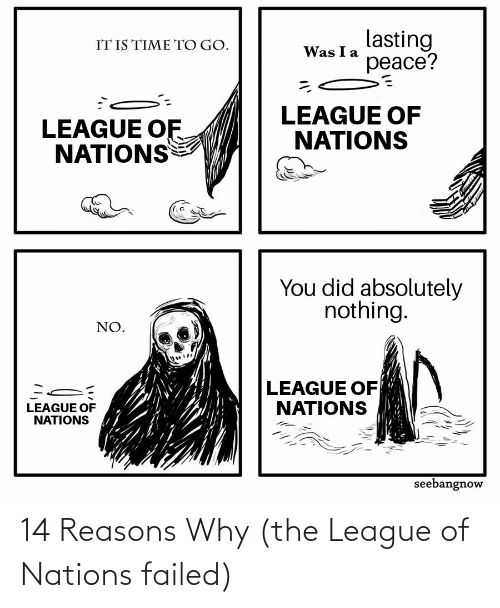 History, The League, and League: 14 Reasons Why (the League of Nations failed)