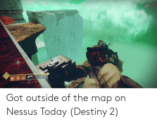 149 7 112 5 Got Outside of the Map on Nessus Today Destiny 2