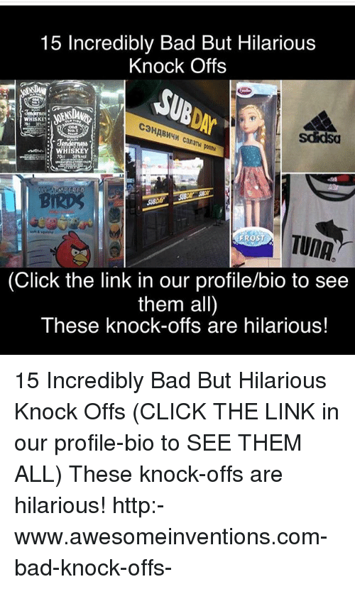 Bad, Click, and Memes: 15 Incredibly Bad But Hilarious Knock Offs Ar C3H