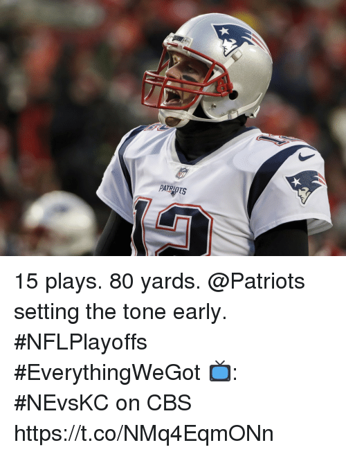 Memes, Patriotic, and Cbs: 15 plays. 80 yards.  @Patriots setting the tone early. #NFLPlayoffs #EverythingWeGot  📺: #NEvsKC on CBS https://t.co/NMq4EqmONn