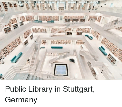 Dank, 🤖, and Public: 15  tr  Ill IIIIIII Public Library in Stuttgart, Germany