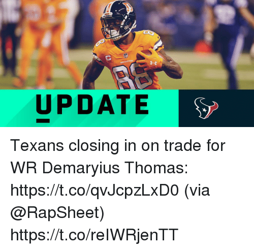 Memes, Texans, and Demaryius Thomas: 15  UPDATE Texans closing in on trade for WR Demaryius Thomas: https://t.co/qvJcpzLxD0 (via @RapSheet) https://t.co/reIWRjenTT
