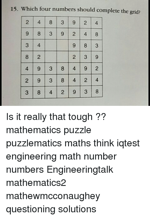 15 which four numbers should complete the grid 2 4 8 3 90 2 4 9 8 3 memes math and engineering 15 which four numbers should complete the grid malvernweather Choice Image