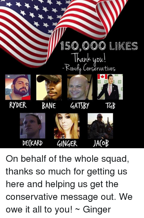 150000 Likes Thank You Owdy Conservatives Ryder Bane 4atsby T4b