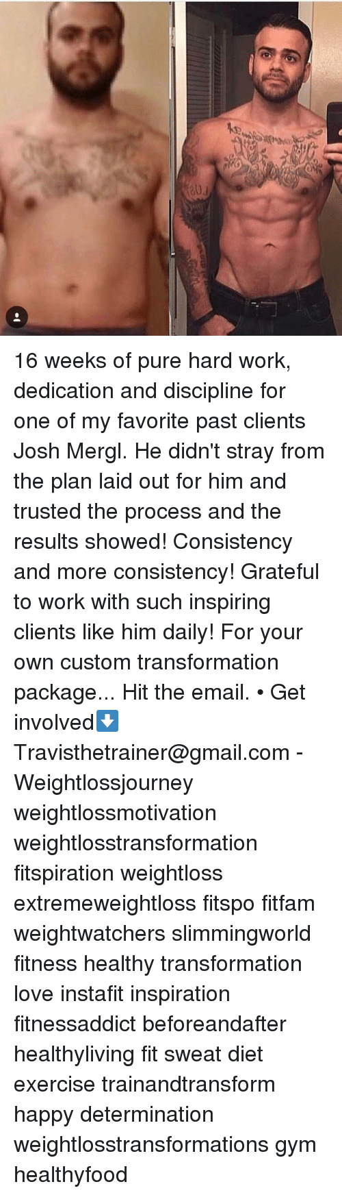 Gym, Love, and Memes: 16 weeks of pure hard work, dedication and discipline for one of my favorite past clients Josh Mergl. He didn't stray from the plan laid out for him and trusted the process and the results showed! Consistency and more consistency! Grateful to work with such inspiring clients like him daily! For your own custom transformation package... Hit the email. • Get involved⬇️ Travisthetrainer@gmail.com - Weightlossjourney weightlossmotivation weightlosstransformation fitspiration weightloss extremeweightloss fitspo fitfam weightwatchers slimmingworld fitness healthy transformation love instafit inspiration fitnessaddict beforeandafter healthyliving fit sweat diet exercise trainandtransform happy determination weightlosstransformations gym healthyfood