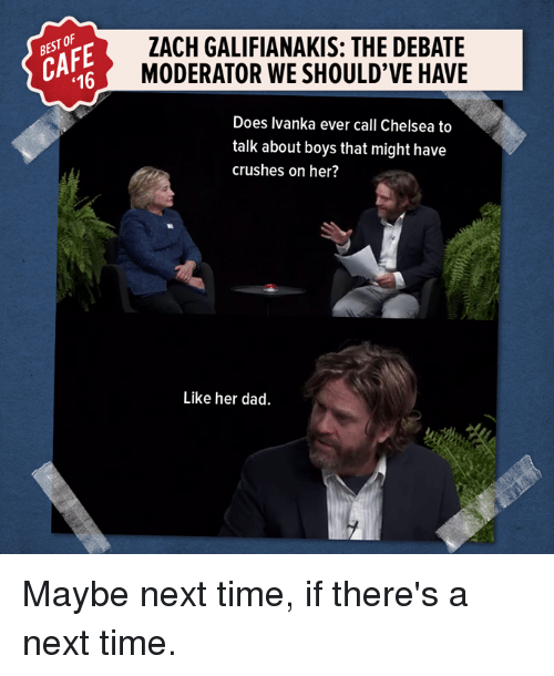 16 zach galifianakis the debate moderator we shouldve have does 10417945 ✅ 25 best memes about moderation moderation memes,Moderator Meme