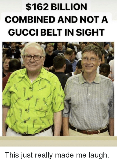 Gucci, Billion, and Made: $162 BILLION  COMBINED AND NOTA  GUCCI BELT IN SIGHT This just really made me laugh.