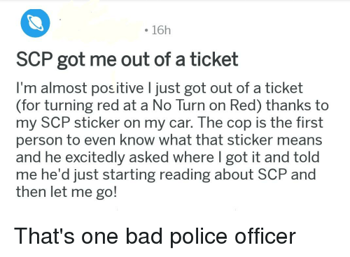 16h Scp Got Me Out Of A Ticket I M Almost Positive L Just Got Out Of A Ticket For Turning Red At A No Turn On Red Thanks To My Scp Sticker