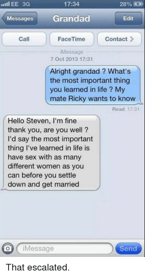 1734 28% III EE 3G Messages Grandad Edit Contact Call FaceTime Message 7 Oct 2013 1731 Alright Grandad What's the Most Important Thing You Learned in Life M ...