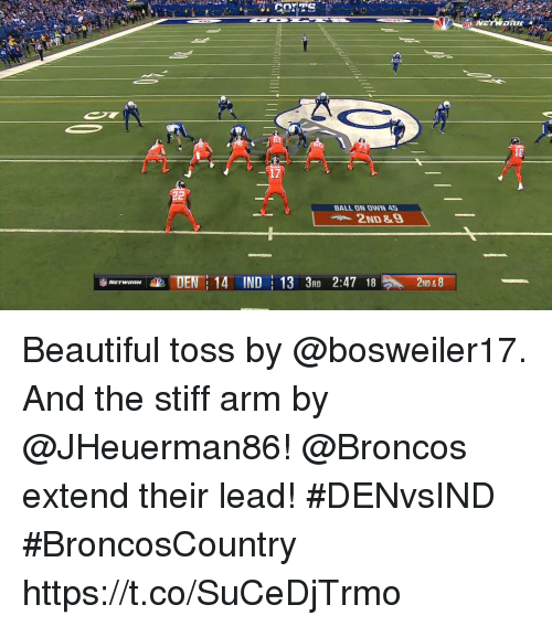 Beautiful, Memes, and Broncos: 17  BALL ON OWN 45  2ND&9  DEN 14 IND 13 3RD 2:47 18  2ND & 8 Beautiful toss by @bosweiler17. And the stiff arm by @JHeuerman86!  @Broncos extend their lead! #DENvsIND #BroncosCountry https://t.co/SuCeDjTrmo