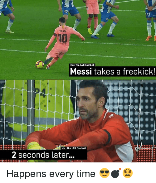 Football, Memes, and Messi: 17  MESS  10  via: The LAD Football  Messi takes a freekick!  via: The LAD Footbal  2 seconds later... Happens every time 😎💣😫
