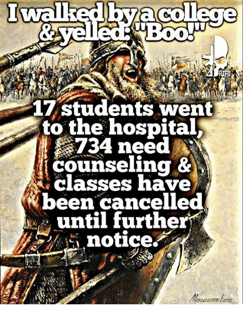 Memes, 🤖, and Hospitable: 17 students went  to the hospital  need  counseling &  N. classes have  been cancelled  until further  notice.