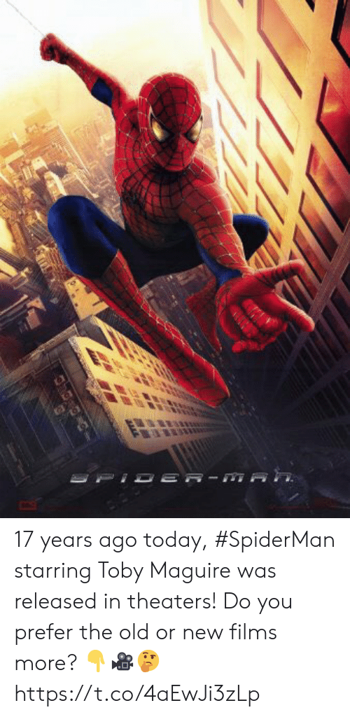 Spiderman, Today, and Old: 17 years ago today, #SpiderMan starring Toby Maguire was released in theaters! Do you prefer the old or new films more? 👇🎥🤔 https://t.co/4aEwJi3zLp