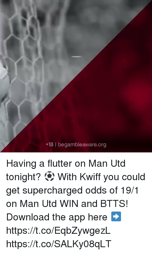 18 | Begambleawareorg Having a Flutter on Man Utd Tonight