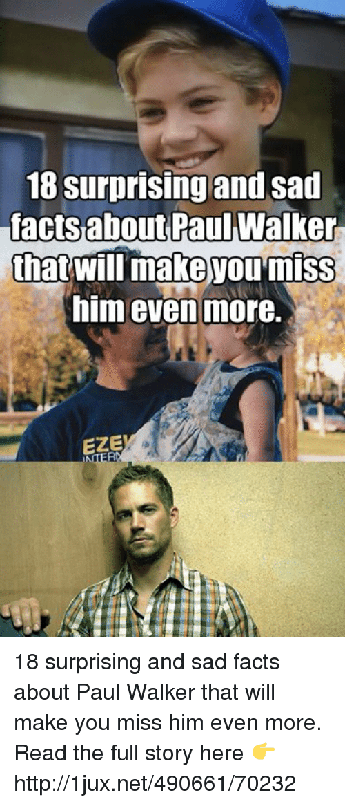 30136e6477d Facts paul walker and surprising and sad facts about paul walker png  500x1163 Sad walker