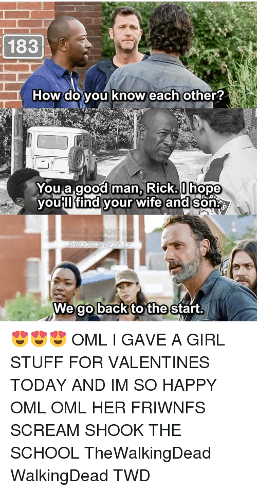 Memes, Scream, and Stuff: 183  How do you know each other?  You a good man, Rick. I hope  you II find your wife an  SonA  We go back to the start 😍😍😍 OML I GAVE A GIRL STUFF FOR VALENTINES TODAY AND IM SO HAPPY OML OML HER FRIWNFS SCREAM SHOOK THE SCHOOL TheWalkingDead WalkingDead TWD