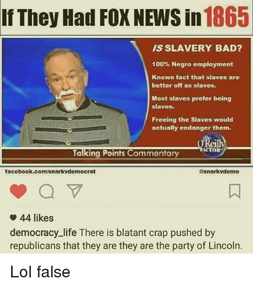 1865 if They Had FOX NEWS in IS SLAVERY BAD? 100% Negro