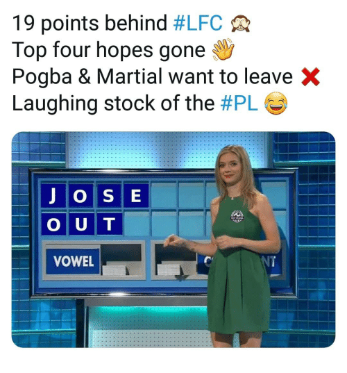 Memes, Martial, and 🤖: 19 points behind #LFC  Top four hopes gone  Pogba & Martial want to leave X  Laughing stock of the #PL  J OSE  O U T  VOWEL  RIL