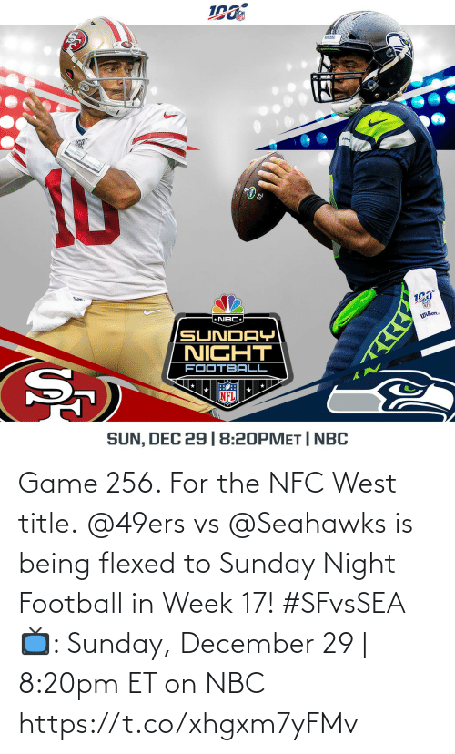 San Francisco 49ers, Football, and Memes: 190  AHA  ron  NFL  * NBC  Wilon.  SUNDAY  NIGHT  FOOTBALL  NFL  SUN, DEC 29 |8:20PMET | NBC Game 256. For the NFC West title.  @49ers vs @Seahawks is being flexed to Sunday Night Football in Week 17! #SFvsSEA  📺: Sunday, December 29 | 8:20pm ET on NBC https://t.co/xhgxm7yFMv