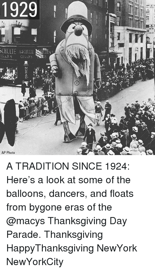 Memes, Thanksgiving, and Thanksgiving Day: 1929  SCHULTE ASCHLLIE S  GARS CIGARS  2  AP Photo A TRADITION SINCE 1924: Here's a look at some of the balloons, dancers, and floats from bygone eras of the @macys Thanksgiving Day Parade. Thanksgiving HappyThanksgiving NewYork NewYorkCity