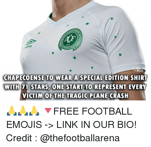 Football, Memes, and Emojis: 1973  CHAPECOENSE TO WEAR A SPECIAL EDITION SHIRT  WITH 71 STARS, ONE START TO REPRESENT EVERY  VICTIM OF THE TRAGIC PLANE CRASH 🙏🙏🙏 🔻FREE FOOTBALL EMOJIS -> LINK IN OUR BIO! Credit : @thefootballarena