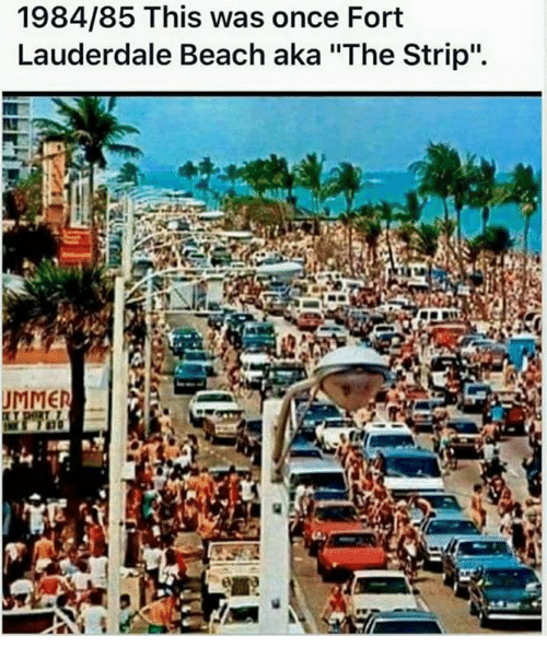 Memes And Fort Lauderdale 1984 85 This Was Once