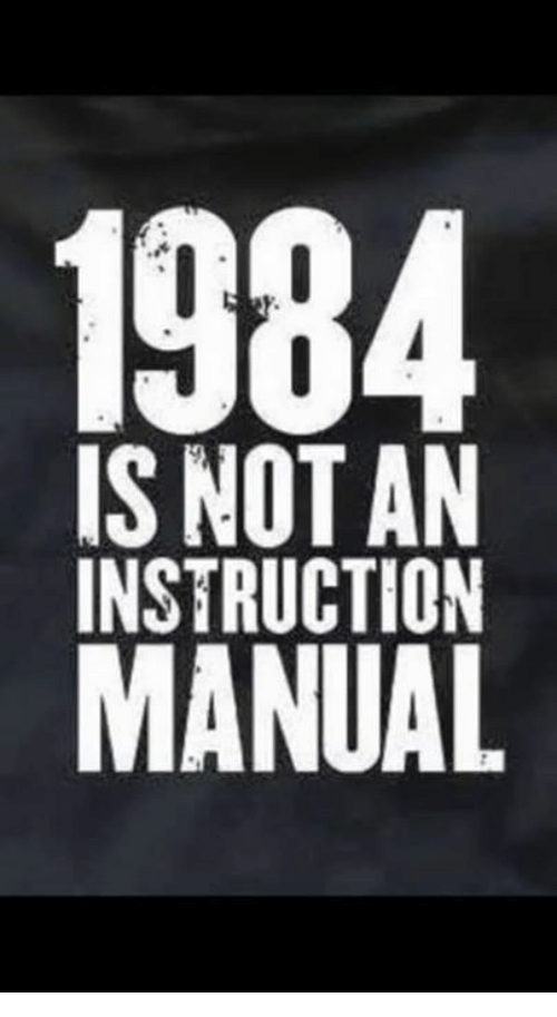 1984 Is Not An Instruction Manual Meme On Me