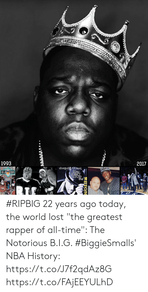 "Memes, Nba, and Lost: 1993  2017  shAquillE OneAL  2 #RIPBIG 22 years ago today, the world lost ""the greatest rapper of all-time"": The Notorious B.I.G.    #BiggieSmalls' NBA History: https://t.co/J7f2qdAz8G https://t.co/FAjEEYULhD"