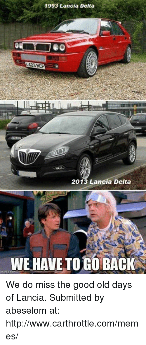 Cars Meme And Memes 1993 Lancia Delta 2013 WE HAVE TO
