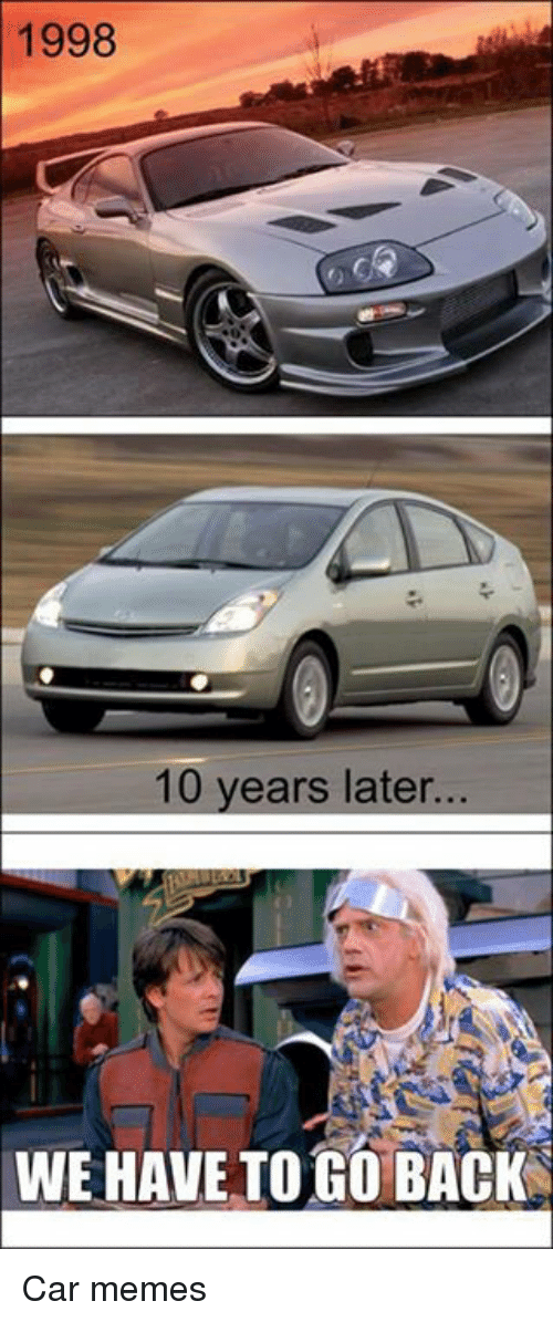 Cars Meme And Memes 1998 10 Years Later WE HAVE TO GO