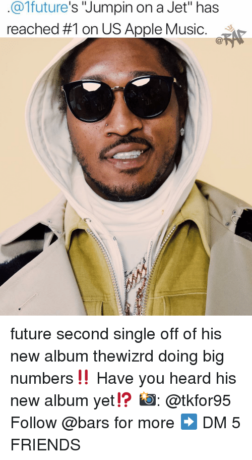 "Apple, Friends, and Future: @1future's Jumpin on a Jet"" has  reached #1 on US Apple Music. future second single off of his new album thewizrd doing big numbers‼️ Have you heard his new album yet⁉️ 📸: @tkfor95 Follow @bars for more ➡️ DM 5 FRIENDS"